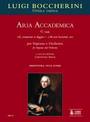 """Boccherini, Luigi : Aria Accademica G 544 """"Sì, veramente io deggio"""" – """"Ah non lasciarmi, no"""" for Soprano and Orchestra [Score]"""