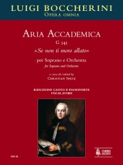 """Boccherini, Luigi : Aria Accademica G 545 """"Se non ti moro allato"""" for Soprano and Orchestra [Vocal Score]"""