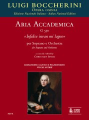 "Boccherini, Luigi : Aria accademica G 550 ""Infelice invan mi lagno"" for Soprano and Orchestra [Vocal Score]"
