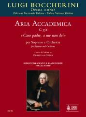 """Boccherini, Luigi : Aria accademica G 552 """"Caro padre, a me non dei"""" for Soprano and Orchestra [Vocal Score]"""