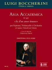 """Boccherini, Luigi : Aria Accademica G 557 """"Se d'un amor tiranno"""" for Soprano, Violoncello and Orchestra [Score]"""