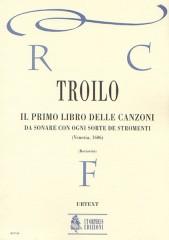 Troilo, Antonio : Il primo libro delle canzoni da sonare con ogni sorte de stromenti (Venezia 1606) [Score]