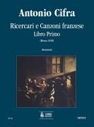 Cifra, Antonio : Ricercari e canzoni franzese. Libro primo (Roma 1619) [Score]