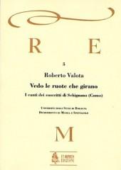 Valota, Roberto : Vedo le ruote che girano. I canti dei coscritti di Schignano (Como)