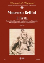 Bellini, Vincenzo : Il Pirata. Early transcriptions of Celebrated Pieces for Piano
