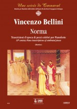Bellini, Vincenzo : Norma. Early transcriptions of Celebrated Pieces for Piano