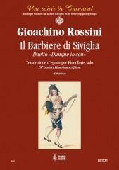 """Rossini, Gioachino : Il Barbiere di Siviglia. Duetto """"Dunque io son"""". Early transcription for Piano"""