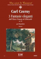 "Czerny, Carl : 3 Fantasie Eleganti from Donizetti's ""Elisir d'amore"" Op. 325 for Piano"