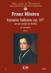 Hünten, Franz : Fantaisie Italienne sur des motifs de Bellini Op. 107 for Piano