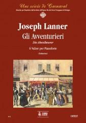 Lanner, Joseph : Gli Avventurieri (Die Abentheurer). 6 Waltzes for Piano