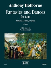 Holborne, Anthony : Fantasies and Dances for Lute - Vol. I: Nos. 1-15