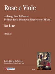 Rose e Viole. Anthology from Tablatures by Pietro Paolo Borrono and Francesco da Milano for Lute