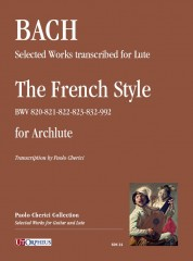 Bach, Johann Sebastian : Selected Works transcribed for Lute: The French Style (BWV 820-821-822-823-832-992) for Archlute