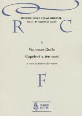 Ruffo, Vincenzo : Capricci a tre voci (Milano 1564) [original clefs]