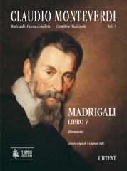 Monteverdi, Claudio : Madrigali. Libro V (Venezia 1605) [original clefs] [Score]
