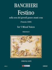 Banchieri, Adriano : Festino nella sera del giovedì grasso avanti cena Op. XVIII (Venezia 1608) [original clefs] for 5 Mixed Voices
