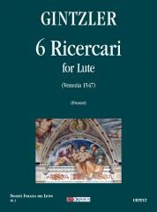 Ginztler, Simon : 6 Ricercares (Venezia 1547)  for Lute