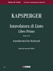 Kapsperger, Giovanni Girolamo : Intavolatura di Liuto. Libro Primo (Roma 1611) transliterated for Keyboard