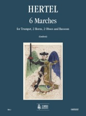 Hertel, Johann Wilhelm : 6 Marches for Trumpet, 2 Horns, 2 Oboes and Bassoon