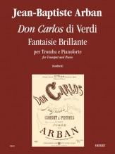 """Arban, Jean-Baptiste : Verdi's """"Don Carlos"""". Fantaisie Brillante for Trumpet and Piano"""