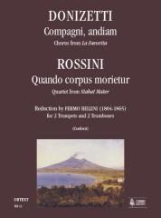 Donizetti, Gaetano - Rossini, Gioachino : Compagni, andiam (Chorus from 'La Favorita') - Quando corpus morietur (Quartet from 'Stabat Mater') for 2 Trumpets and 2 Trombones