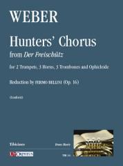 """Weber, Carl Maria von : Hunters' Chorus from """"Der Freischütz"""" for 2 Trumpets, 3 Horns, 3 Trombones and Ophicleide"""