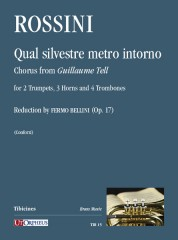 """Rossini, Gioachino : Qual silvestre metro intorno. Chorus from """"Guillaume Tell"""" for 2 Trumpets, 3 Horns and 4 Trombones"""