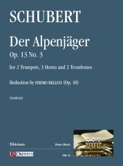 Schubert, Franz : Der Alpenjäger Op. 13 No. 3 for 2 Trumpets, 3 Horns and 2 Trombones