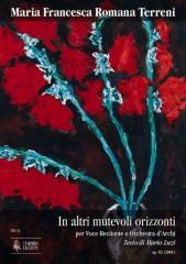 Terreni, Maria Francesca Romana : In altri mutevoli orizzonti Op. 82 for Speaking Voice and String Orchestra (2001)