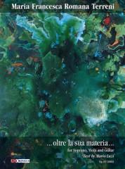 Terreni, Maria Francesca Romana : ...oltre la sua materia... Op. 83 for Soprano, Viola and Guitar (2002)