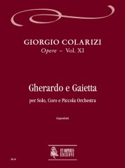Colarizi, Giorgio : Gherardo e Gaietta for Solo, Choir and Orchestra [Score]