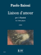 Baioni, Paolo : Liaison d'amour for 3 Flute players (2008)
