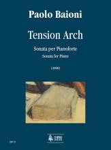 Baioni, Paolo : Tension Arch. Sonata for Piano (2008)