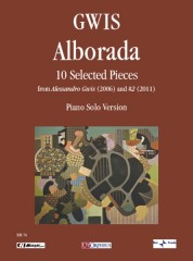 Gwis, Alessandro : Alborada. 10 Selected Pieces for Piano Solo from 'Alessandro Gwis' (2006) and '#2' (2011)