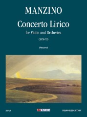 Manzino, Giuseppe : Concerto Lirico for Violin and Orchestra (1978-79) [Piano Reduction]