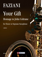 Faziani, Daniele : Your Gift. Homage to John Coltrane for Tenor or Soprano Saxophone (2016)