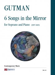 Gutman, Delilah : 6 Songs in the Mirror for Soprano and Piano (1997-2015)
