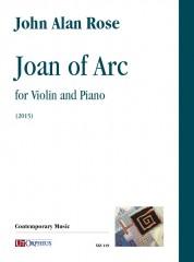 Rose, John Alan : Joan of Arc for Violin and Piano (2015)
